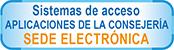 Sistemas de acceso a las aplicaciones y a la Sede electrónica de la Consejería